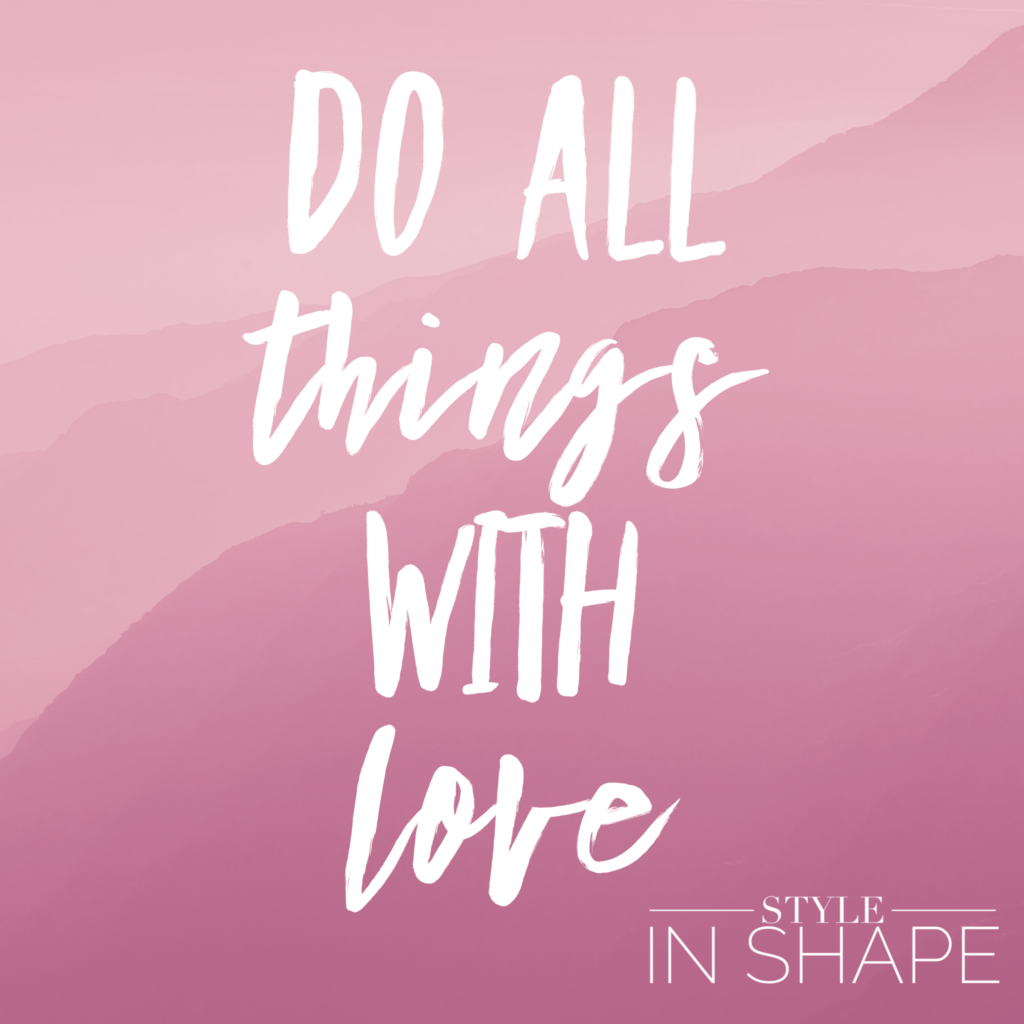do_all_things_with_love